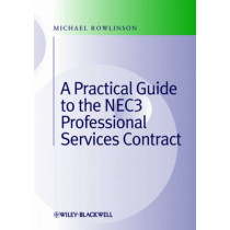 Practical Guide to the NEC3 Professional Services Contract by Michael Rowlinson, 9780470672341
