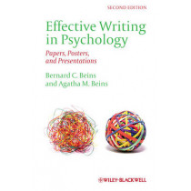 Effective Writing in Psychology: Papers, Posters,and Presentations by Bernard B. Beins, 9780470672440