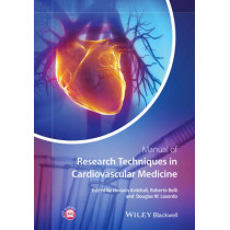 Manual of Research Techniques in Cardiovascular Medicine by Hossein Ardehali, 9780470672693