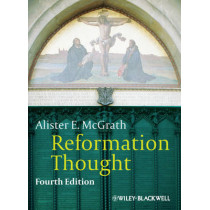Reformation Thought: An Introduction by Alister E. McGrath, 9780470672839