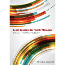 Legal Concepts for Facility Managers by Linda Thomas-Mobley, 9780470674741