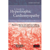A Guide to Hypertrophic Cardiomyopathy: For Patients, Their Families, and Interested Physicians by Barry J. Maron, 9780470675045