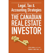 Legal, Tax and Accounting Strategies for the Canadian Real Estate Investor by Steven Cohen, 9780470677735