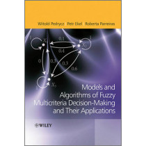 Fuzzy Multicriteria Decision-Making: Models, Methods and Applications by Witold Pedrycz, 9780470682258
