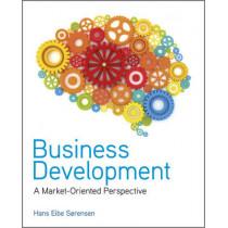 Business Development: A Market-Oriented Perspective by Hans Eibe Sorensen, 9780470683668