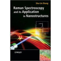 Raman Spectroscopy and its Application in Nanostructures by Shu-Lin Zhang, 9780470686102