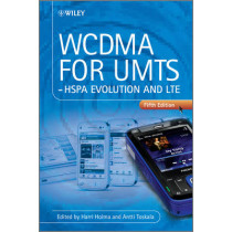 WCDMA for UMTS: HSPA Evolution and LTE by Dr. Harri Holma, 9780470686461