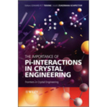 The Importance of Pi-Interactions in Crystal Engineering: Frontiers in Crystal Engineering by Edward Tiekink, 9780470688274