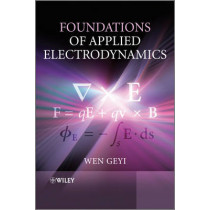 Foundations of Applied Electrodynamics by Geyi Wen, 9780470688625