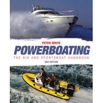 Powerboating: The RIB & Sportsboat Handbook: Handling Ribs & Sportsboats by Peter White, 9780470697283