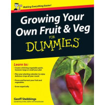 Growing Your Own Fruit and Veg For Dummies by Geoff Stebbings, 9780470699607