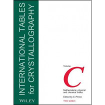International Tables for Crystallography: Mathematical, Physical and Chemical Tables International Tables for Crystallography by E. Prince, 9780470710296
