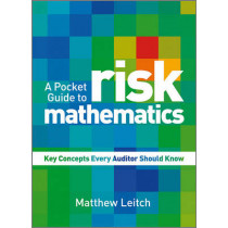A Pocket Guide to Risk Mathematics: Key Concepts Every Auditor Should Know by Matthew Leitch, 9780470710524