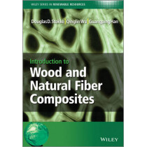 Introduction to Wood and Natural Fiber Composites by Douglas D. Stokke, 9780470710913