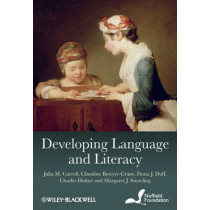 Developing Language and Literacy: Effective Intervention in the Early Years by Julia M. Carroll, 9780470711859