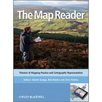 The Map Reader: Theories of Mapping Practice and Cartographic Representation by Dr. Martin Dodge, 9780470742839