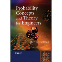 Probability Concepts and Theory for Engineers by Harry S. Schwarzlander, 9780470748558