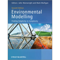 Environmental Modelling: Finding Simplicity in Complexity by Mark Mulligan, 9780470749111