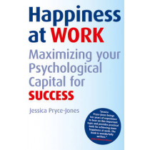 Happiness at Work: Maximizing Your Psychological Capital for Success by Jessica Pryce-Jones, 9780470749463