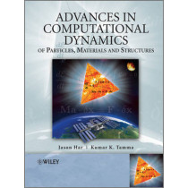 Advances in Computational Dynamics of Particles, Materials and Structures by Jason Har, 9780470749807