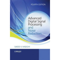 Advanced Digital Signal Processing and Noise Reduction by Saeed V. Vaseghi, 9780470754061