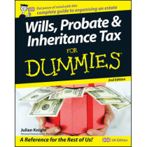 Wills, Probate, and Inheritance Tax For Dummies by Julian Knight, 9780470756294