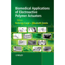 Biomedical Applications of Electroactive Polymer Actuators by Federico Carpi, 9780470773055