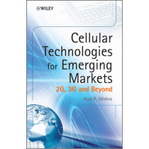 Cellular Technologies for Emerging Markets: 2G, 3G and Beyond by Ajay R. Mishra, 9780470779477