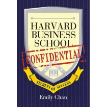Harvard Business School Confidential: Secrets of Success by Emily Chan, 9780470822395