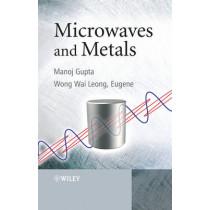 Microwaves and Metals by Manoj Gupta, 9780470822722