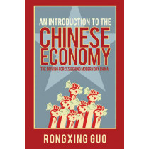 An Introduction to the Chinese Economy: The Driving Forces Behind Modern Day China by Rongxing Guo, 9780470826041