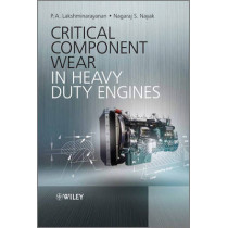 Critical Component Wear in Heavy Duty Engines by P. A. Lakshminarayanan, 9780470828823