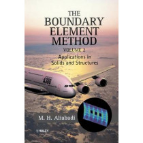The Boundary Element Method, Volume 2: Applications in Solids and Structures by M. H. Aliabadi, 9780470842980