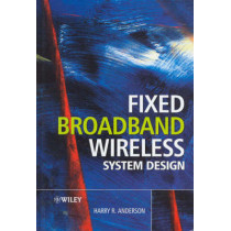 Fixed Broadband Wireless System Design by Harry R. Anderson, 9780470844380