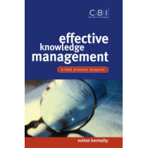 Effective Knowledge Management: A Best Practice Blueprint by Sultan Kermally, 9780470844496
