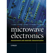 Microwave Electronics: Measurement and Materials Characterization by L. F. Chen, 9780470844922