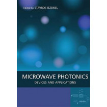 Microwave Photonics: Devices and Applications by Stavros Iezekiel, 9780470848548