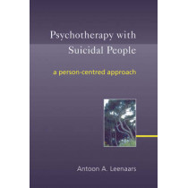Psychotherapy with Suicidal People: A Person-centred Approach by Antoon A. Leenaars, 9780470863411