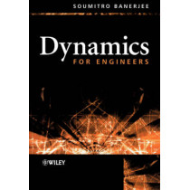 Dynamics for Engineers by Soumitro Banerjee, 9780470868447