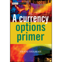 A Currency Options Primer by Shani Shamah, 9780470870365