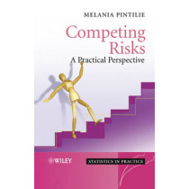 Competing Risks: A Practical Perspective by Melania Pintilie, 9780470870686