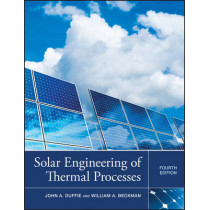 Solar Engineering of Thermal Processes by John A. Duffie, 9780470873663