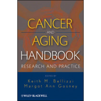 Cancer and Aging Handbook: Research and Practice by Keith M. Bellizzi, 9780470874424