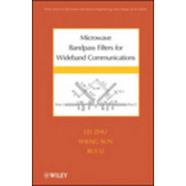 Microwave Bandpass Filters for Wideband Communications by Lei Zhu, 9780470876619
