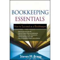 Bookkeeping Essentials: How to Succeed as a Bookkeeper by Steven M. Bragg, 9780470882559