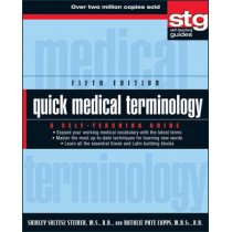 Quick Medical Terminology: A Self-Teaching Guide by Shirley Soltesz Steiner, 9780470886199