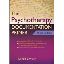 The Psychotherapy Documentation Primer by Donald E. Wiger, 9780470903964