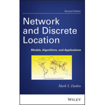 Network and Discrete Location: Models, Algorithms, and Applications by Mark S. Daskin, 9780470905364