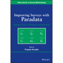 Improving Surveys with Paradata: Analytic Uses of Process Information by Frauke Kreuter, 9780470905418