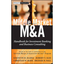 Middle Market M & A: Handbook for Investment Banking and Business Consulting by Kenneth H. Marks, 9780470908297